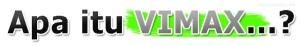 apa itu vimax